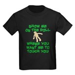 Show Me On The Doll Kids Dark T-Shirt