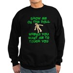 Show Me On The Doll Sweatshirt (dark)