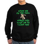 Show Me On The Doll Sweatshirt (dark)