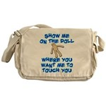 Show Me On The Doll Messenger Bag