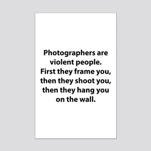 Photographers are violent people. Mini Poster Prin