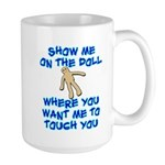 Show Me On The Doll Large Mug