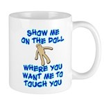 Show Me On The Doll Mug