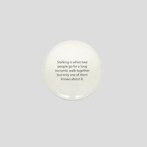 Stalking Mini Button