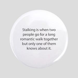 "Stalking 3.5"" Button"