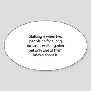 Stalking Sticker (Oval)