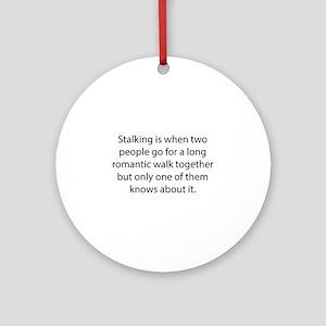 Stalking Ornament (Round)