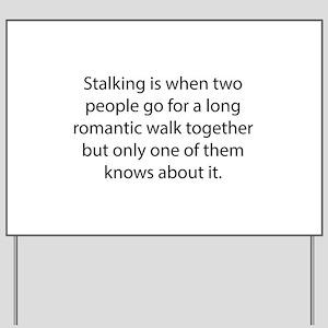Stalking Yard Sign