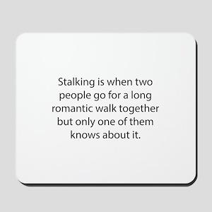 Stalking Mousepad