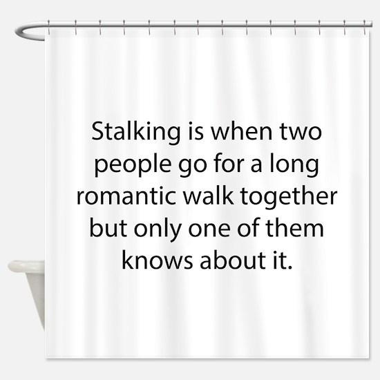 Stalking Shower Curtain