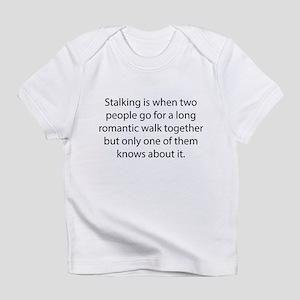 Stalking Infant T-Shirt