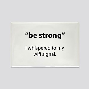 Be Strong Rectangle Magnet