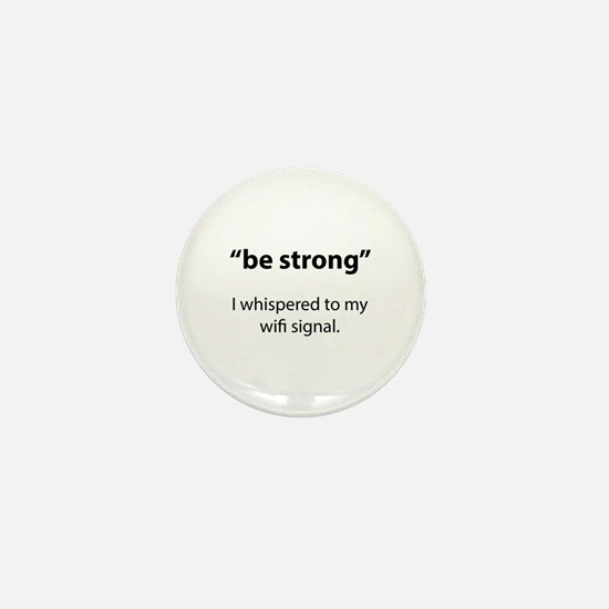 Be Strong Mini Button