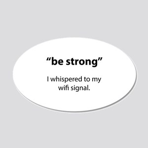 Be Strong 22x14 Oval Wall Peel