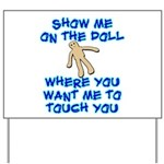 Show Me On The Doll Yard Sign