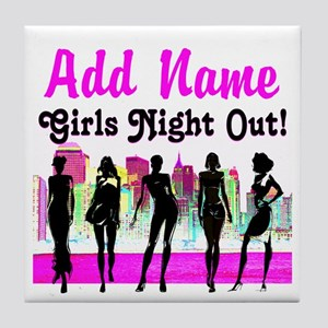 GIRLS NIGHT OUT Tile Coaster