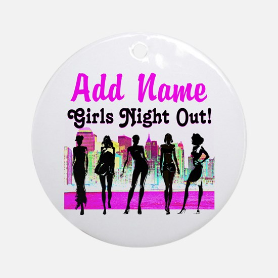 GIRLS NIGHT OUT Ornament (Round)