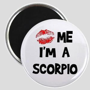 Kiss Me I'm a Scorpio Magnet
