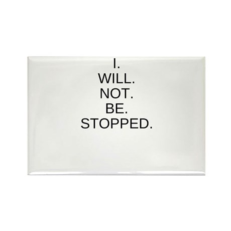 I WILL NOT BE STOPPED Rectangle Magnet