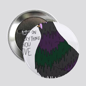 """Everything You Love 2.25"""" Button"""