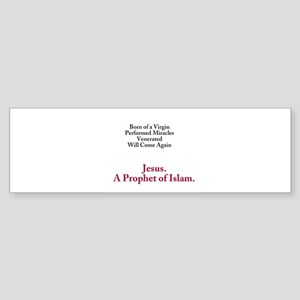 Jesus. A Prophet of Islam Sticker (Bumper)