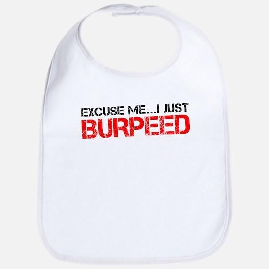 Excuse Me...I Just Burpeed Bib