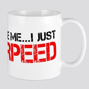 Excuse Me...I Just Burpeed Mug