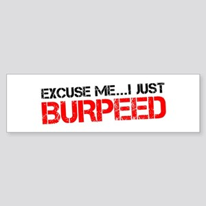 Excuse Me...I Just Burpeed Sticker (Bumper)