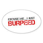 Excuse Me...I Just Burpeed Sticker (Oval 10 pk)