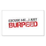 Excuse Me...I Just Burpeed Sticker (Rectangle 50 p