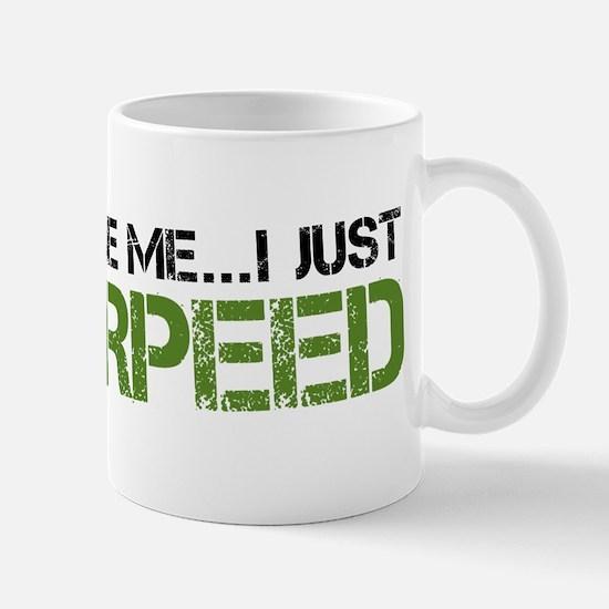 Excuse Me...I Just Burpeed Mug