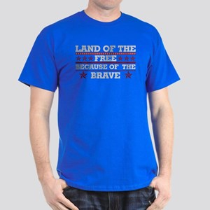 Land of the Free Because of the Brave Dark T-Shirt
