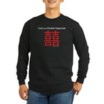 Twins are Double Happiness Long Sleeve Dark T-Shir