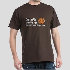 Raisin cookies trust issues Dark T-Shirt
