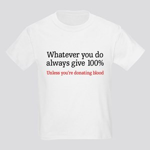 Whatever you do give 100% Kids Light T-Shirt