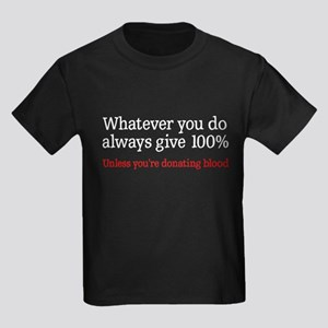 Whatever you do give 100% Kids Dark T-Shirt