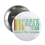 "Carpe Read 'Em 2.25"" Button"