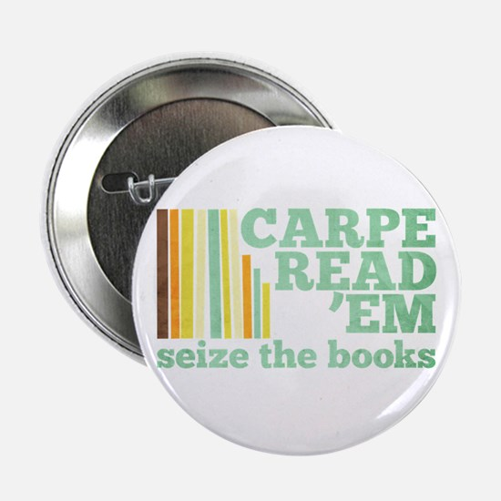 "Carpe Read 'Em 2.25"" Button"