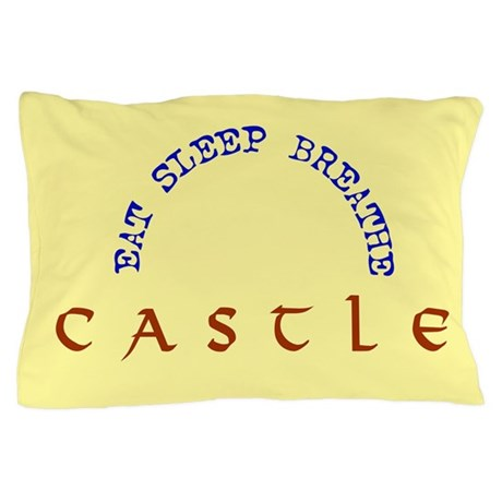 Eat Sleep Breathe Castle Pillow Case