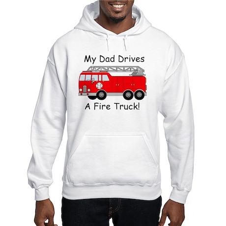 My Dad Drives A Fire Truck Hooded Sweatshirt