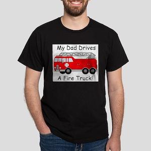 My Dad Drives A Fire Truck Dark T-Shirt
