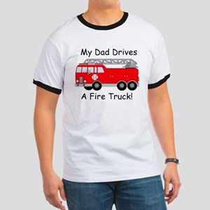 My Dad Drives A Fire Truck Ringer T