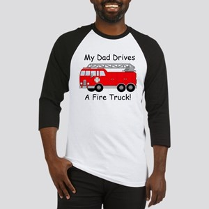 My Dad Drives A Fire Truck Baseball Jersey