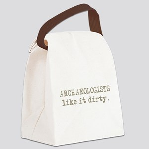Archaeologists like it dirty. Canvas Lunch Bag
