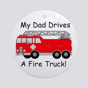 My Dad Drives A Fire Truck Ornament (Round)