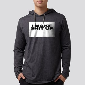 I make shit up Mens Hooded Shirt