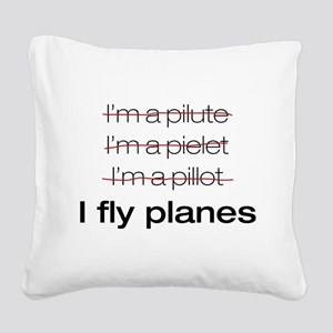 I fly planes Square Canvas Pillow