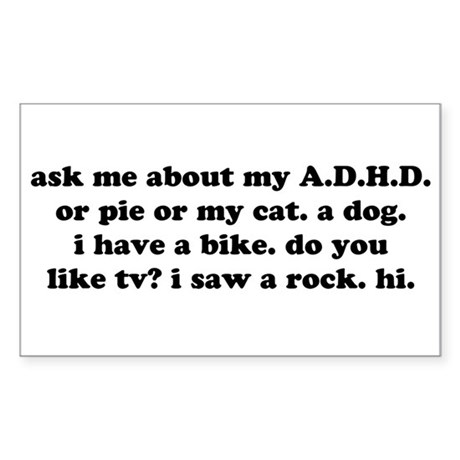 Funny Ask Me About My ADHD Sticker (Rectangle)