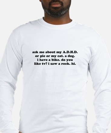 Funny Ask Me About My ADHD Long Sleeve T-Shirt