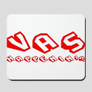 Vas Happenin - red sl Mousepad